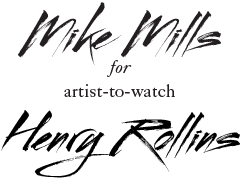 Mike Mills for Henry Rollins